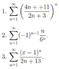 1. ∑_(n=1)^∞▒((4n+11)/(2n+3))^n