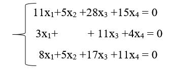 11x1+5x2 +28x3 +15x4 = 0     3x1+          + 11x3 +4x4 = 0      8x1+5x2 +17x3 +11x4 = 0
